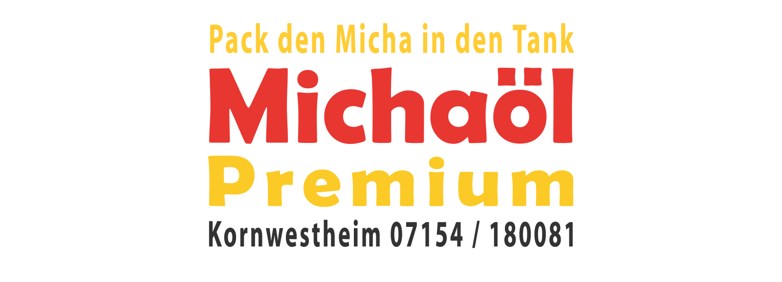 Pack den Micha in den Tank: Michaöl Premium Kornwestheim HighEnd Heizöl in Superqualität