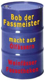 Weinfässer Fassotheken von Bob der Fassmeister